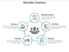Monetize Inventory Ppt PowerPoint Presentation Infographic Template Themes Cpb