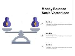 Money Balance Scale Vector Icon Ppt PowerPoint Presentation Portfolio Samples PDF