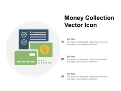 Money Collection Vector Icon Ppt PowerPoint Presentation Icon Slide Portrait