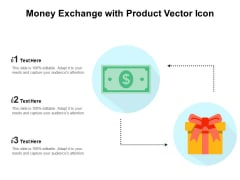 Money Exchange With Product Vector Icon Ppt PowerPoint Presentation Ideas Examples PDF