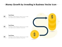 Money Growth By Investing In Business Vector Icon Ppt PowerPoint Presentation Inspiration Examples PDF