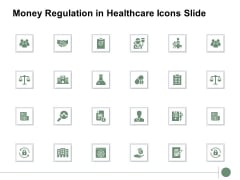 Money Regulation In Healthcare Icons Slide Ppt PowerPoint Presentation Professional Master Slide