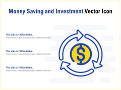 Money Saving And Investment Vector Icon Ppt PowerPoint Presentation Slides Visuals