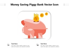 Money Saving Piggy Bank Vector Icon Ppt PowerPoint Presentation Icon Gallery PDF