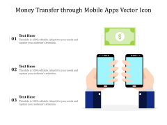Money Transfer Through Mobile Apps Vector Icon Ppt PowerPoint Presentation Gallery Elements PDF