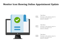 Monitor Icon Showing Online Appointment Update Ppt PowerPoint Presentation Ideas Format PDF