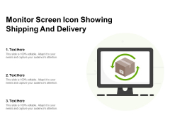 Monitor Screen Icon Showing Shipping And Delivery Ppt PowerPoint Presentation Gallery Slide PDF