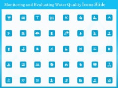 Monitoring And Evaluating Water Quality Icons Slide Ppt Infographic Template Tips PDF