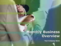 Monthly Business Overview Ppt PowerPoint Presentation Complete Deck With Slides