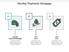 Monthly Payments Mortgage Ppt PowerPoint Presentation Infographics Template Cpb