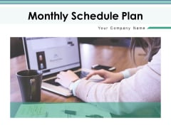 Monthly Schedule Plan Marketing Management Ppt PowerPoint Presentation Complete Deck