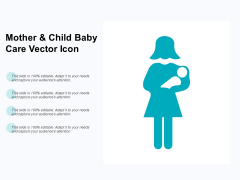 Mother And Child Baby Care Vector Icon Ppt PowerPoint Presentation Portfolio Inspiration