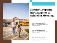 Mother Dropping Her Daughter To School In Morning Ppt PowerPoint Presentation Slides Show PDF