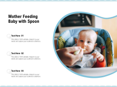 Mother Feeding Baby With Spoon Ppt PowerPoint Presentation Gallery Background Designs PDF