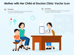 Mother With Her Child At Doctors Clinic Vector Icon Ppt PowerPoint Presentation File Visuals PDF