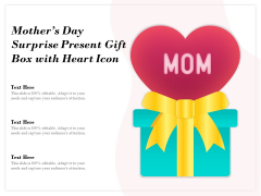 Mothers Day Surprise Present Gift Box With Heart Icon Ppt PowerPoint Presentation Styles Inspiration PDF