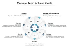 Motivate Team Achieve Goals Ppt PowerPoint Presentation File Show Cpb