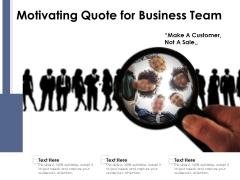 Motivating Quote For Business Team Ppt PowerPoint Presentation Portfolio Information PDF