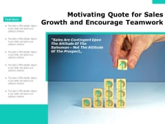 Motivating Quote For Sales Growth And Encourage Teamwork Ppt PowerPoint Presentation Summary Icons PDF