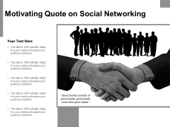 Motivating Quote On Social Networking Ppt PowerPoint Presentation File Design Ideas PDF