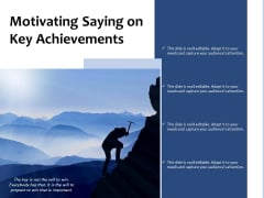 Motivating Saying On Key Achievements Ppt PowerPoint Presentation Gallery Brochure PDF