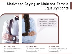 Motivation Saying On Male And Female Equality Rights Ppt PowerPoint Presentation Gallery Maker PDF