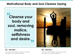 Motivational Body And Soul Cleanse Saying Ppt PowerPoint Presentation Gallery Deck PDF