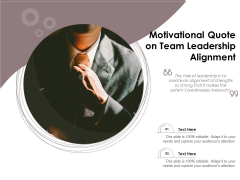 Motivational Quote On Team Leadership Alignment Ppt PowerPoint Presentation File Example File PDF