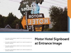 Motor Hotel Signboard At Entrance Image Ppt PowerPoint Presentation File Good PDF