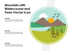 Mountain With Watercourse And Trees Vector Icon Ppt PowerPoint Presentation File Example PDF