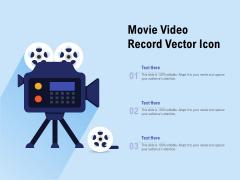 Movie Video Record Vector Icon Ppt PowerPoint Presentation Model Graphics Tutorials