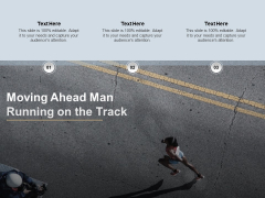 Moving Ahead Man Running On The Track Ppt PowerPoint Presentation Show Format Ideas