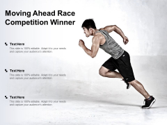 Moving Ahead Race Competition Winner Ppt PowerPoint Presentation Summary Aids