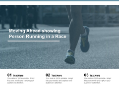 Moving Ahead Showing Person Running In A Race Ppt PowerPoint Presentation Slides Slideshow