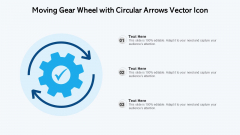 Moving Gear Wheel With Circular Arrows Vector Icon Ppt Layouts Layout PDF
