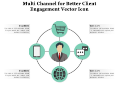Multi Channel For Better Client Engagement Vector Icon Ppt PowerPoint Presentation Outline Styles PDF