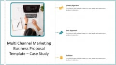 Multi Channel Marketing Business Proposal Template Case Study Structure PDF