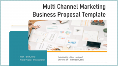 Multi Channel Marketing Business Proposal Template Ppt PowerPoint Presentation Complete Deck With Slides
