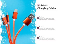 Multi Pin Charging Cables Ppt PowerPoint Presentation Portfolio Show PDF