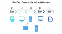 Multi Step Document Workflow In Business Ppt PowerPoint Presentation Gallery Model PDF