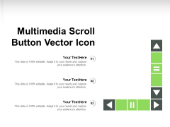 Multimedia Scroll Button Vector Icon Ppt PowerPoint Presentation Infographic Template Show PDF