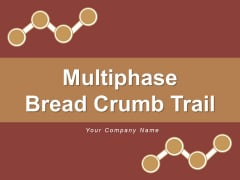 Multiphase Bread Crumb Trail Cross Marks Timeline Ppt PowerPoint Presentation Complete Deck