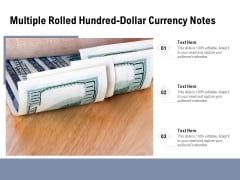 Multiple Rolled Hundred Dollar Currency Notes Ppt PowerPoint Presentation Infographics Model PDF