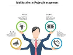 Multitasking In Project Management Ppt PowerPoint Presentation Gallery Deck PDF