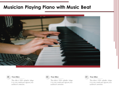 Musician Playing Piano With Music Beat Ppt PowerPoint Presentation File Background Image PDF