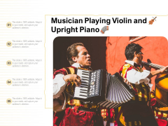 Musician Playing Violin And Upright Piano Ppt PowerPoint Presentation Slides Layout Ideas PDF