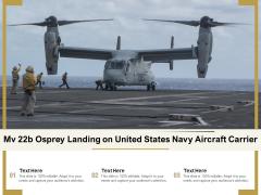Mv 22B Osprey Landing On United States Navy Aircraft Carrier Ppt PowerPoint Presentation Diagram Lists PDF