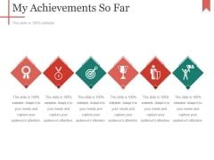 My Achievements So Far Ppt PowerPoint Presentation Infographics Display