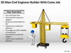 Men At Work Business As Usual 3d Man Civil Engineer Builder With Crane Job PowerPoint Slides
