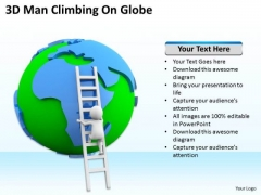 Men In Business 3d Man Climbing On Globe PowerPoint Templates Ppt Backgrounds For Slides